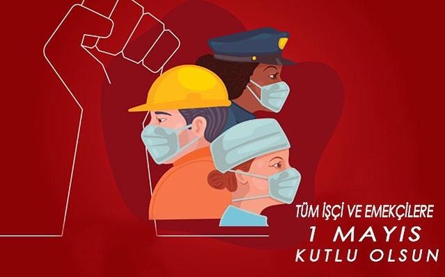 1 Mayıs İşçi ve Emekçiler Bayramı kutlu olsun!